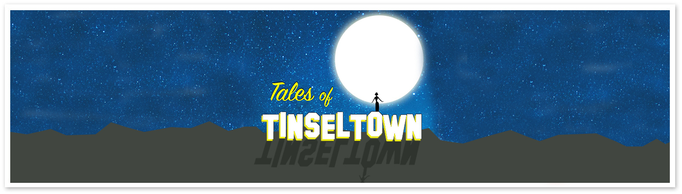 Tales of Tinseltown